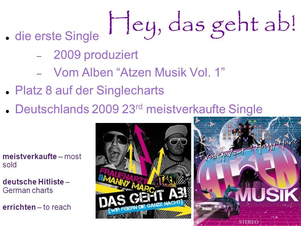 Hey, das geht ab! die erste Single 2009 produziert
