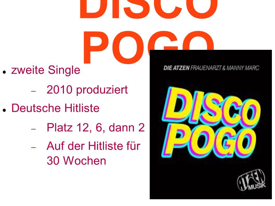 DISCO POGO zweite Single 2010 produziert Deutsche Hitliste