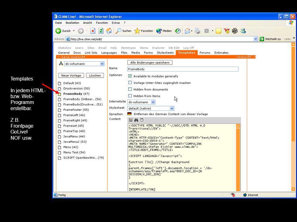 Templates In jedem HTML- bzw. Web- Programm erstellbar. Z. B