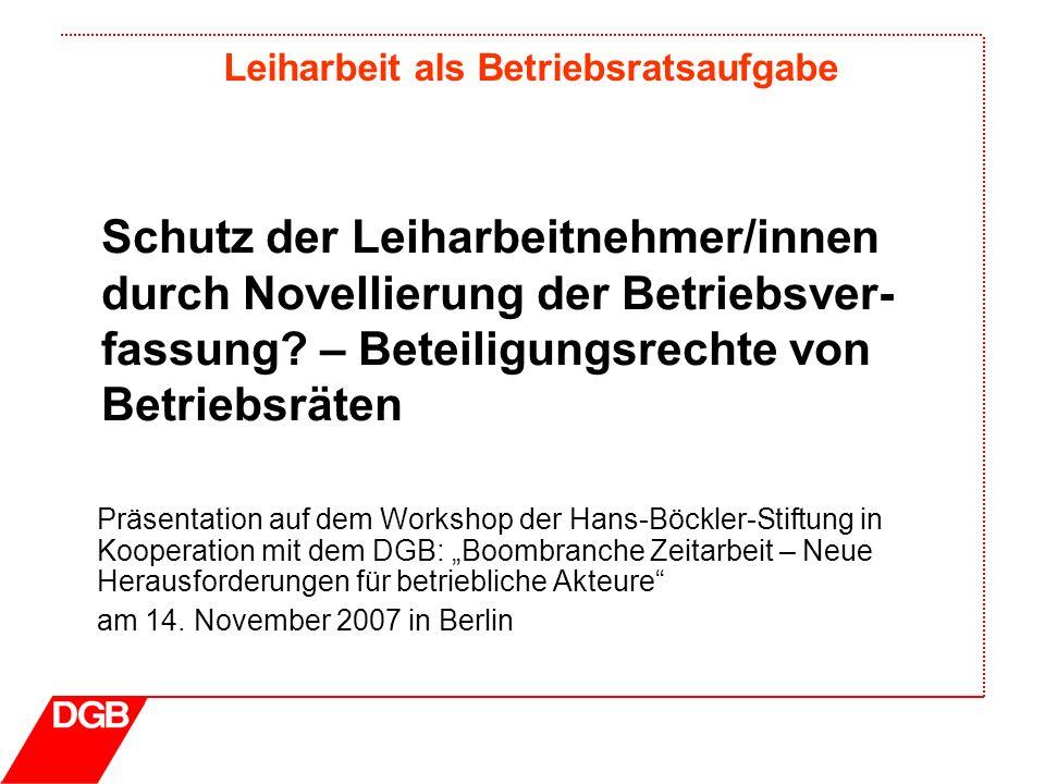 Schutz der Leiharbeitnehmer/innen durch Novellierung der Betriebsver-fassung – Beteiligungsrechte von Betriebsräten