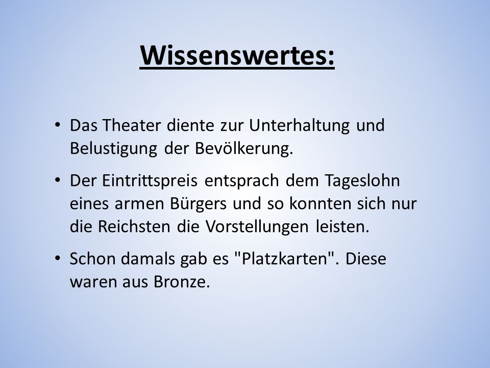 Wissenswertes: Das Theater diente zur Unterhaltung und Belustigung der Bevölkerung.