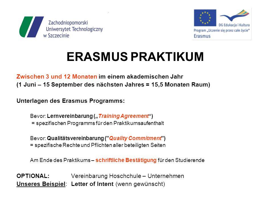 ERASMUS PRAKTIKUM Zwischen 3 und 12 Monaten im einem akademischen Jahr