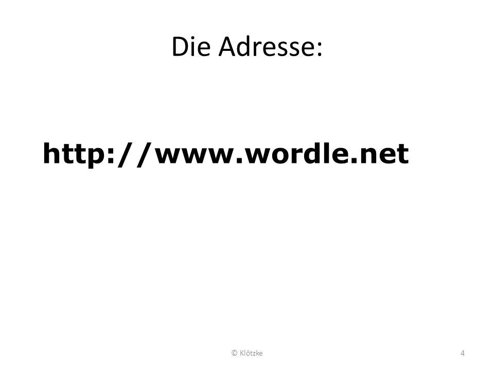 Die Adresse: http://www.wordle.net © Klötzke