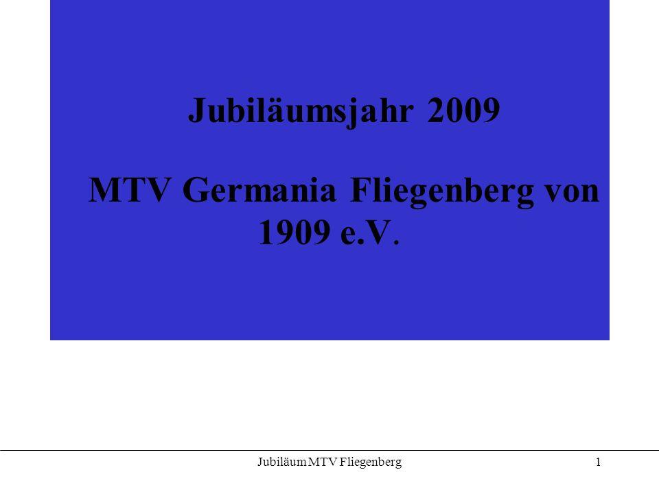 Jubiläumsjahr 2009 MTV Germania Fliegenberg von 1909 e.V.