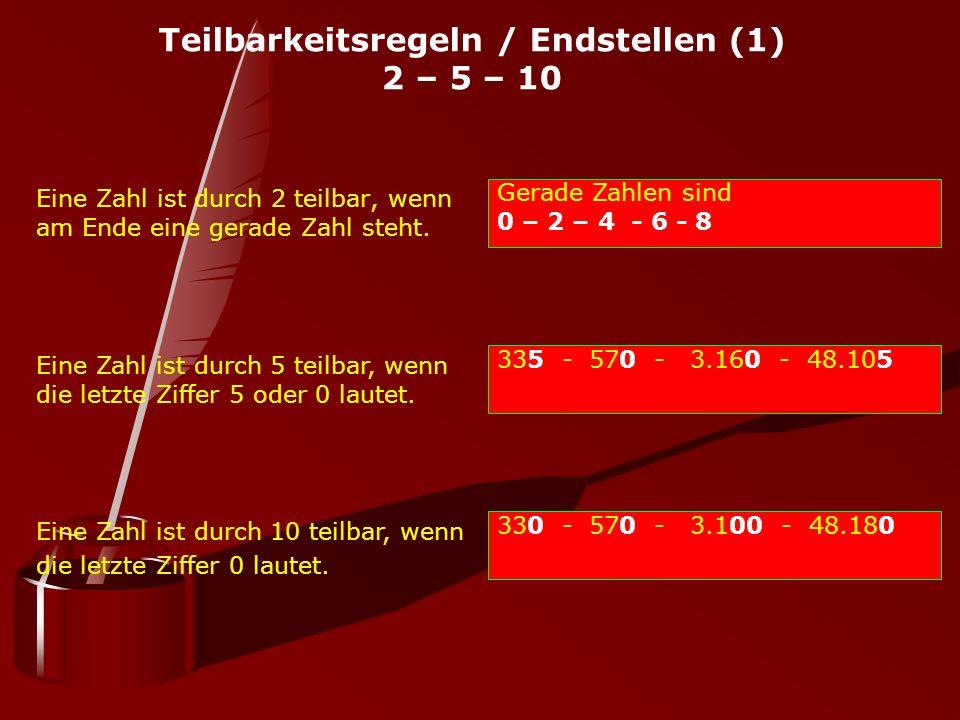 Teilbarkeitsregeln / Endstellen (1) 2 – 5 – 10