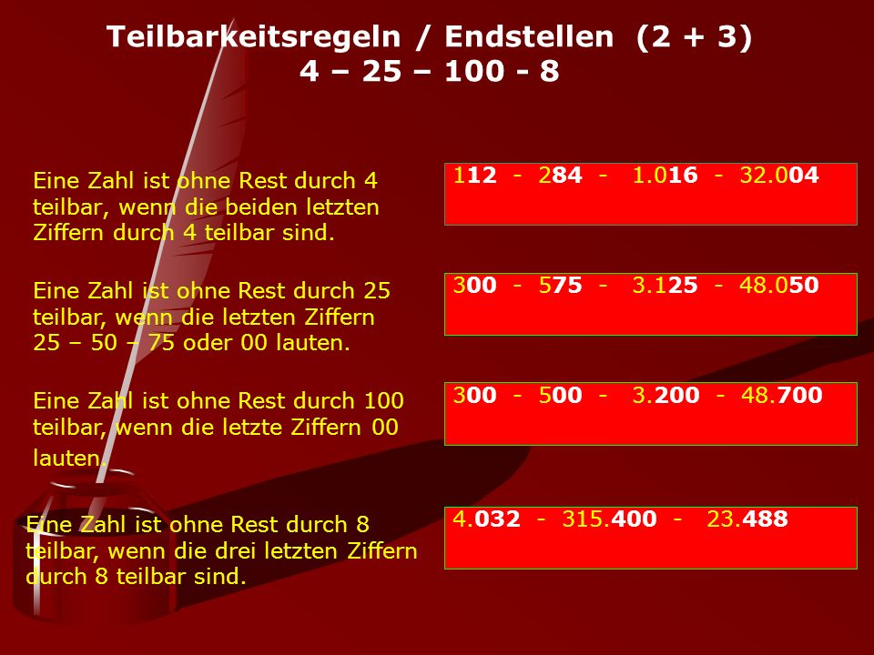 Teilbarkeitsregeln / Endstellen (2 + 3) 4 – 25 – 100 - 8