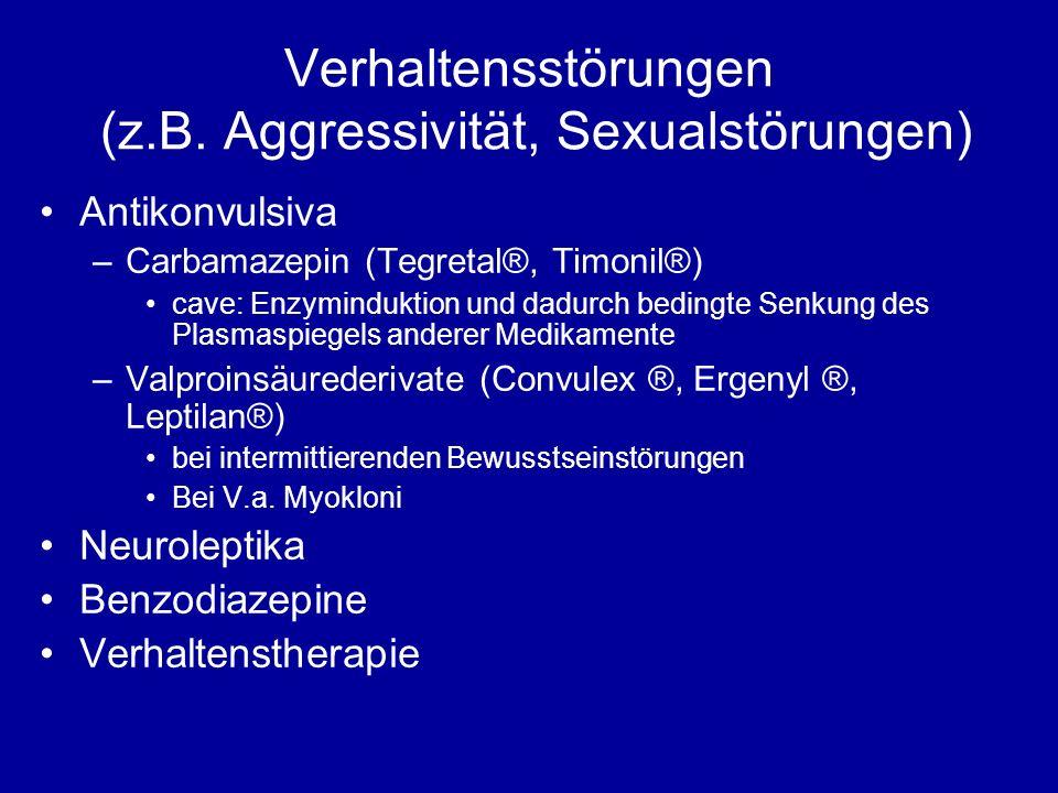 Verhaltensstörungen (z.B. Aggressivität, Sexualstörungen)