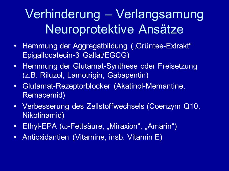 Verhinderung – Verlangsamung Neuroprotektive Ansätze