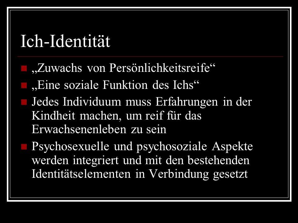 """Ich-Identität """"Zuwachs von Persönlichkeitsreife"""