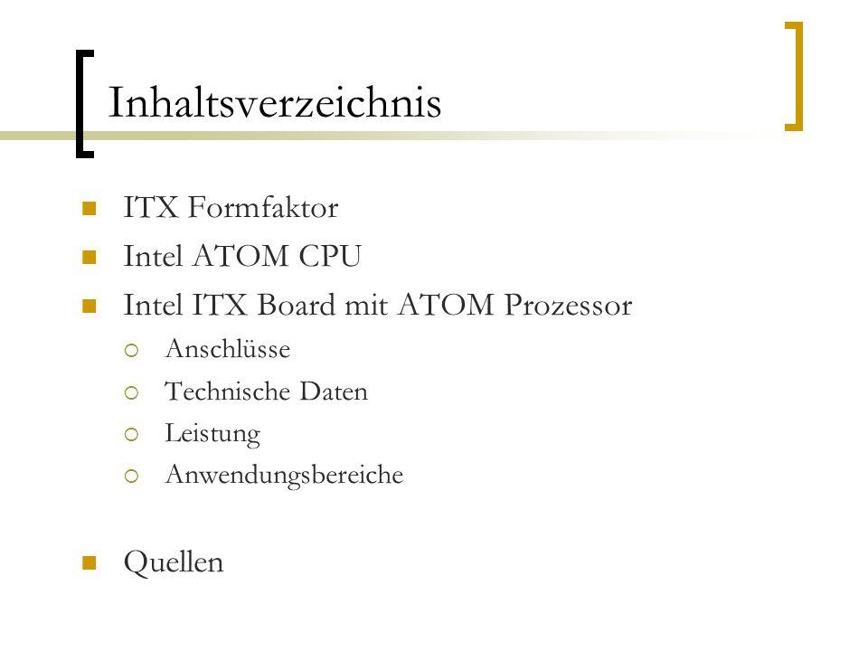 Inhaltsverzeichnis ITX Formfaktor Intel ATOM CPU