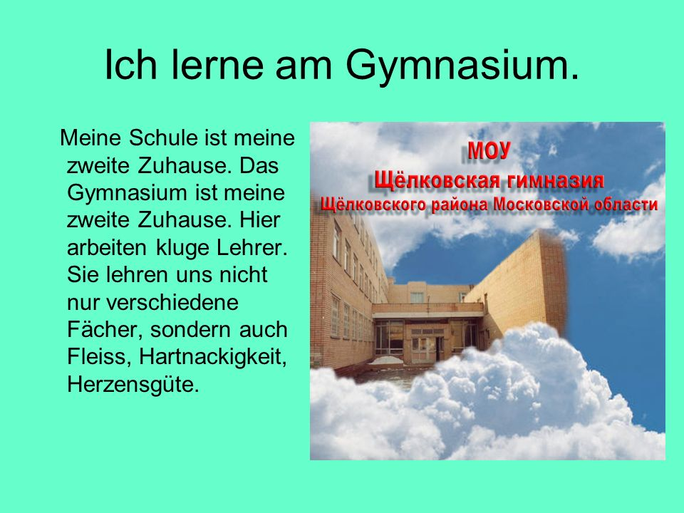 Ich lerne am Gymnasium.