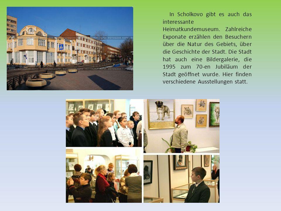 In Scholkovo gibt es auch das interessante Heimatkundemuseum
