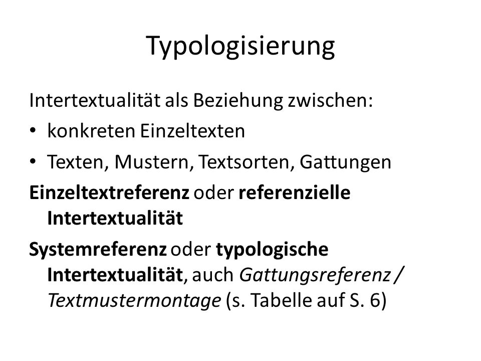Typologisierung Intertextualität als Beziehung zwischen: