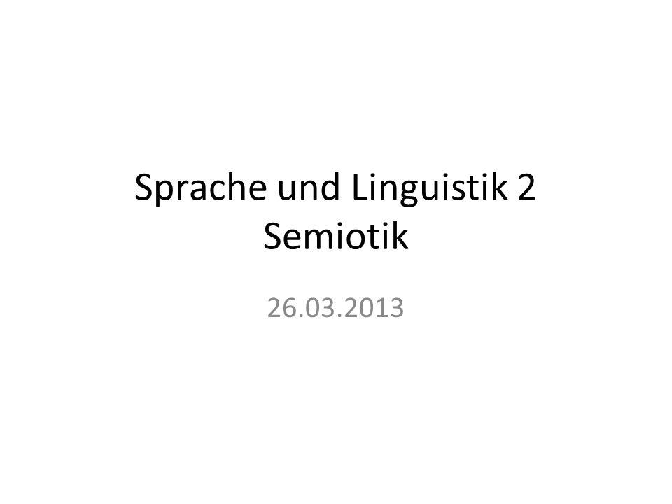 Sprache und Linguistik 2 Semiotik