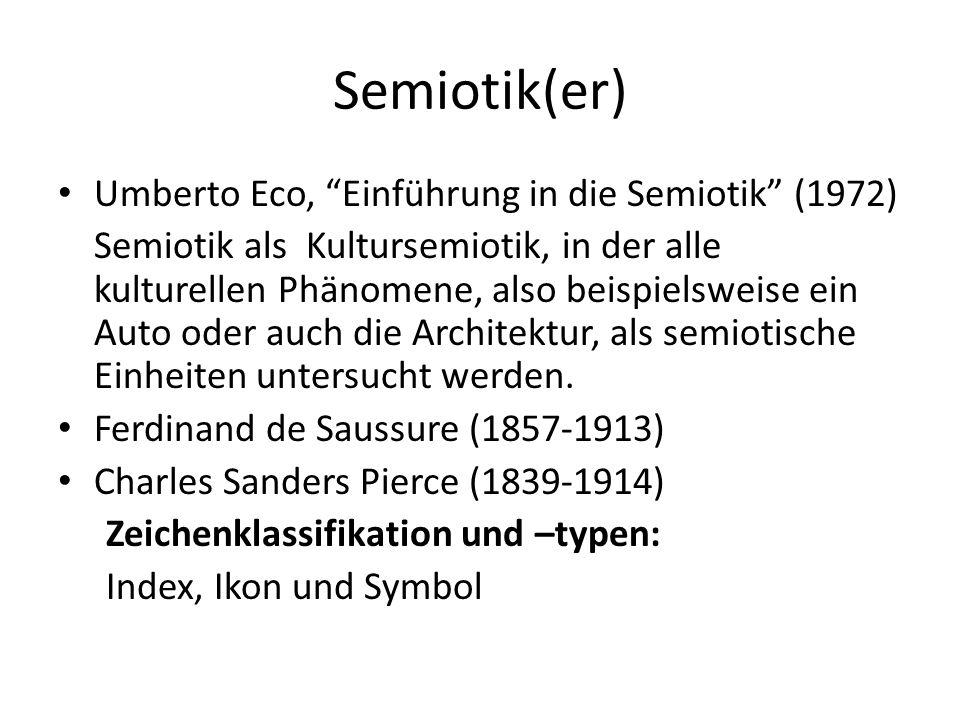Semiotik(er) Umberto Eco, Einführung in die Semiotik (1972)