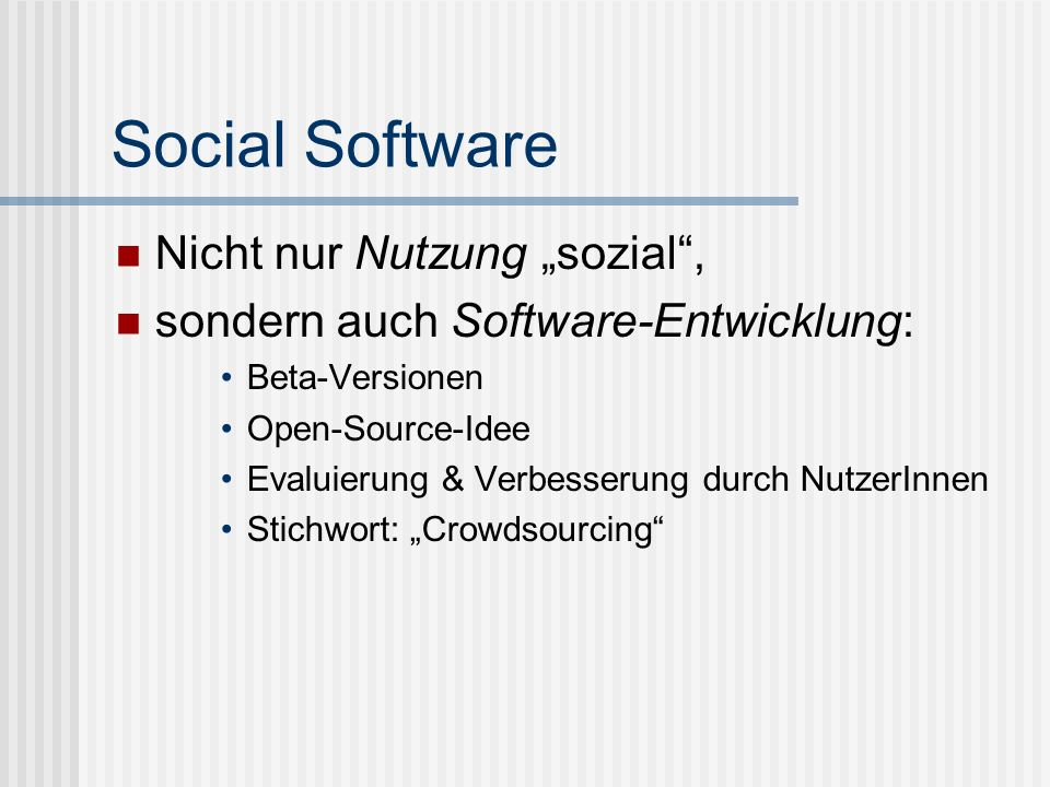 """Social Software Nicht nur Nutzung """"sozial ,"""
