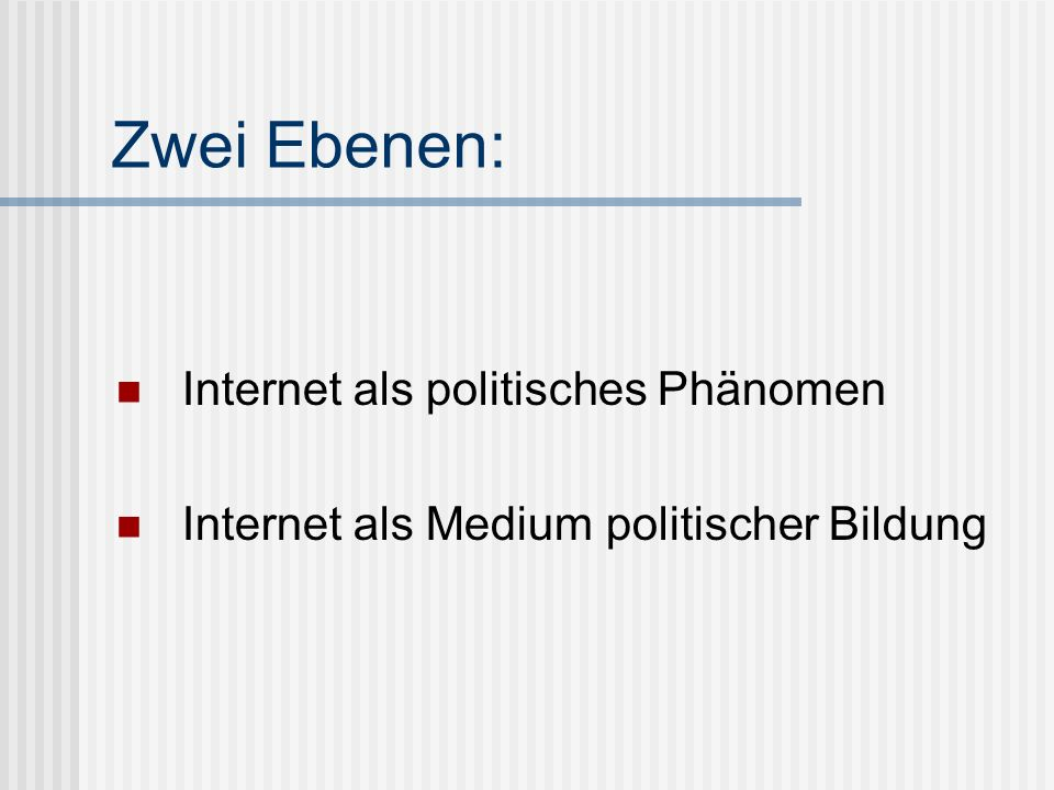 Zwei Ebenen: Internet als politisches Phänomen
