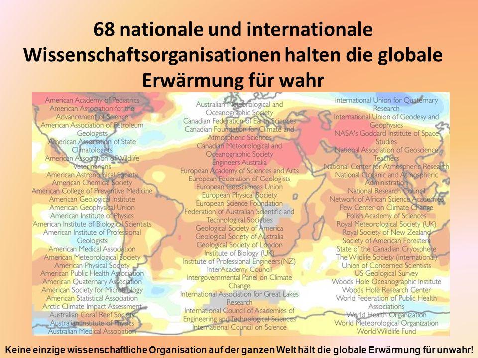 68 nationale und internationale Wissenschaftsorganisationen halten die globale Erwärmung für wahr
