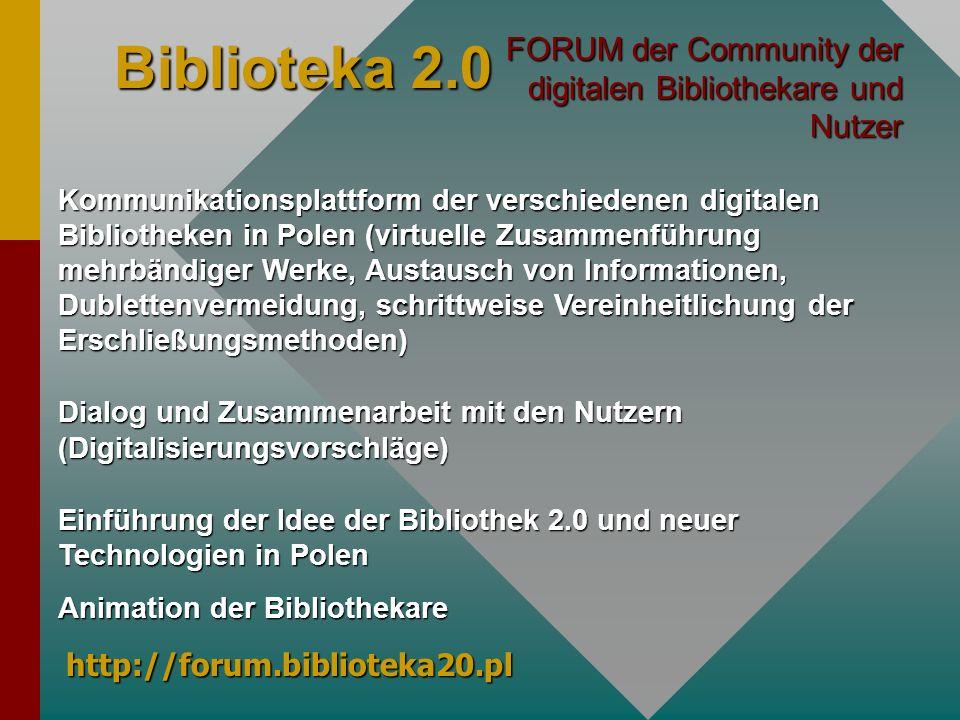 Biblioteka 2.0 FORUM der Community der digitalen Bibliothekare und Nutzer.
