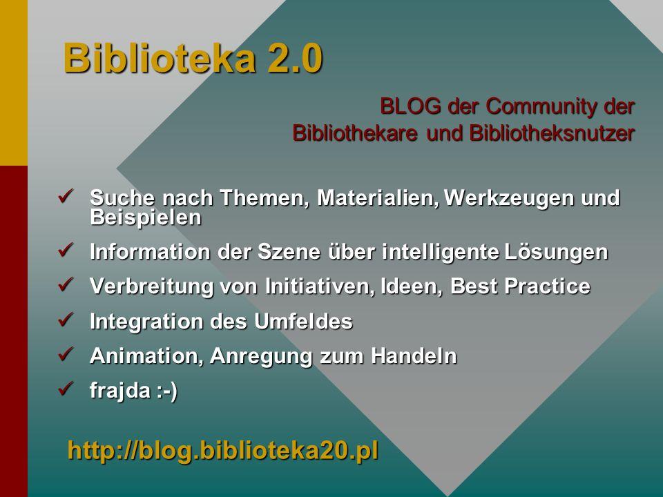 Biblioteka 2.0 http://blog.biblioteka20.pl
