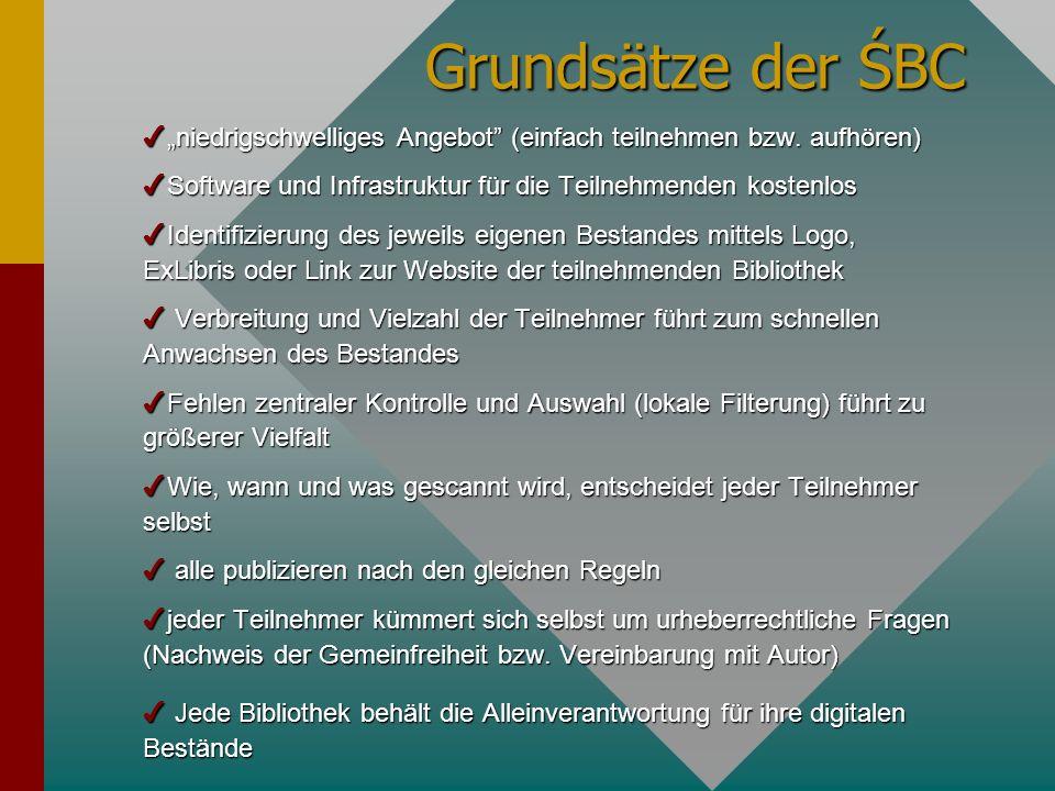 """Grundsätze der ŚBC """"niedrigschwelliges Angebot (einfach teilnehmen bzw. aufhören) Software und Infrastruktur für die Teilnehmenden kostenlos."""