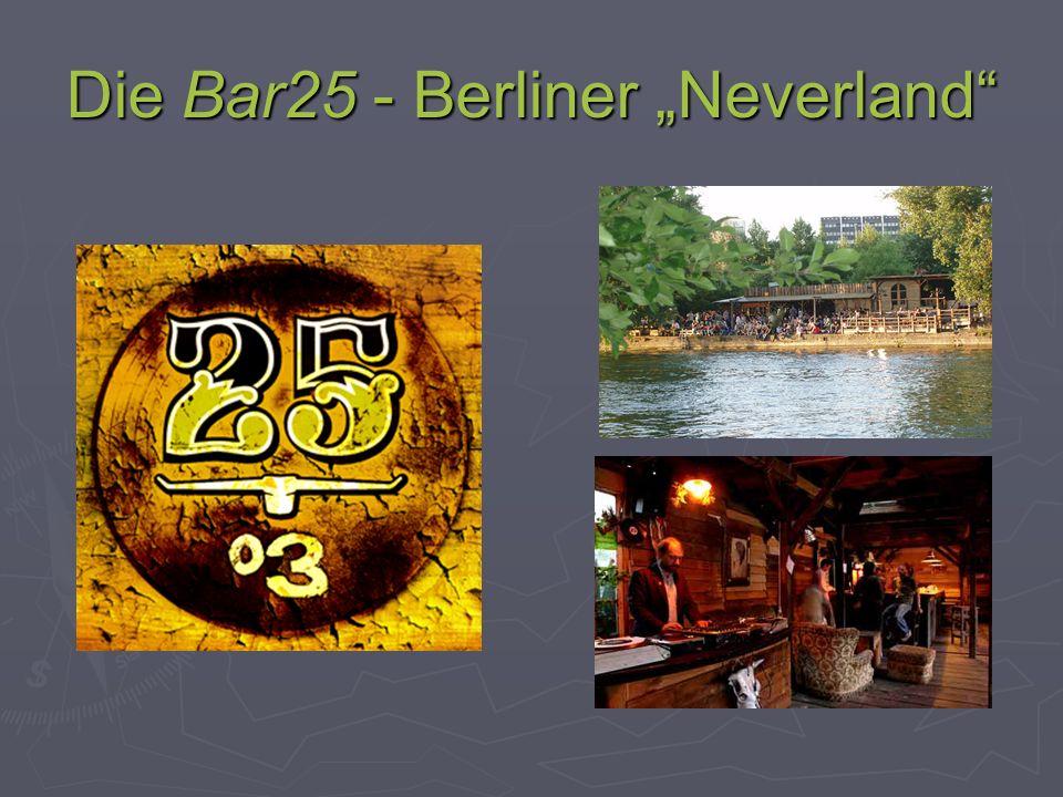 """Die Bar25 - Berliner """"Neverland"""