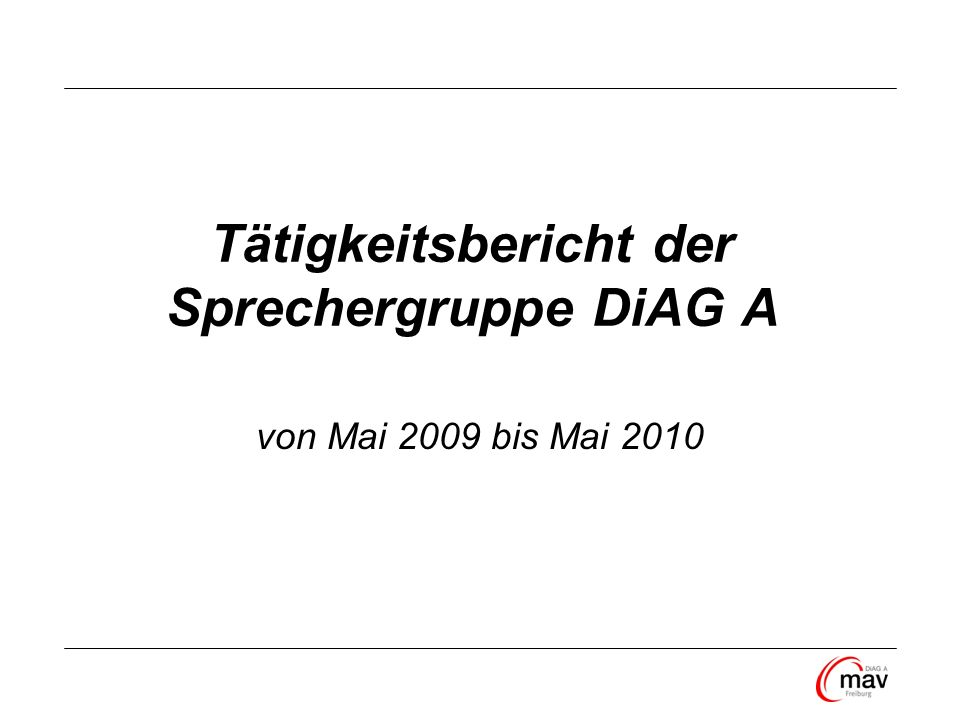 Tätigkeitsbericht der Sprechergruppe DiAG A
