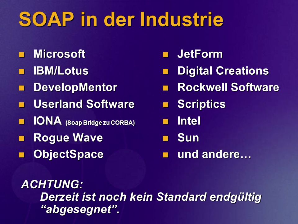 SOAP in der Industrie Microsoft IBM/Lotus DevelopMentor