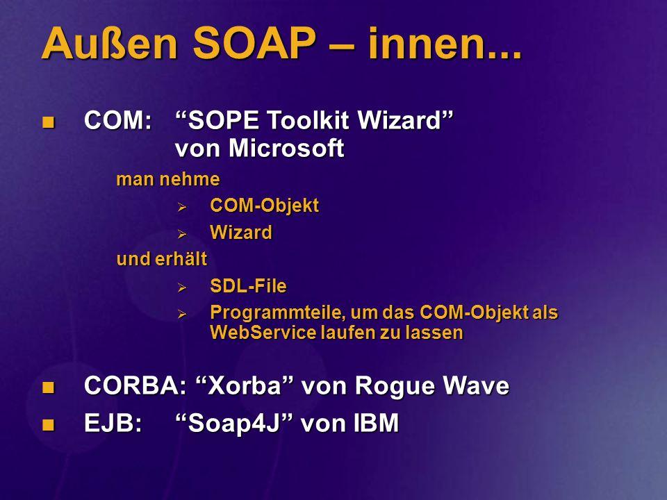 Außen SOAP – innen... COM: SOPE Toolkit Wizard von Microsoft