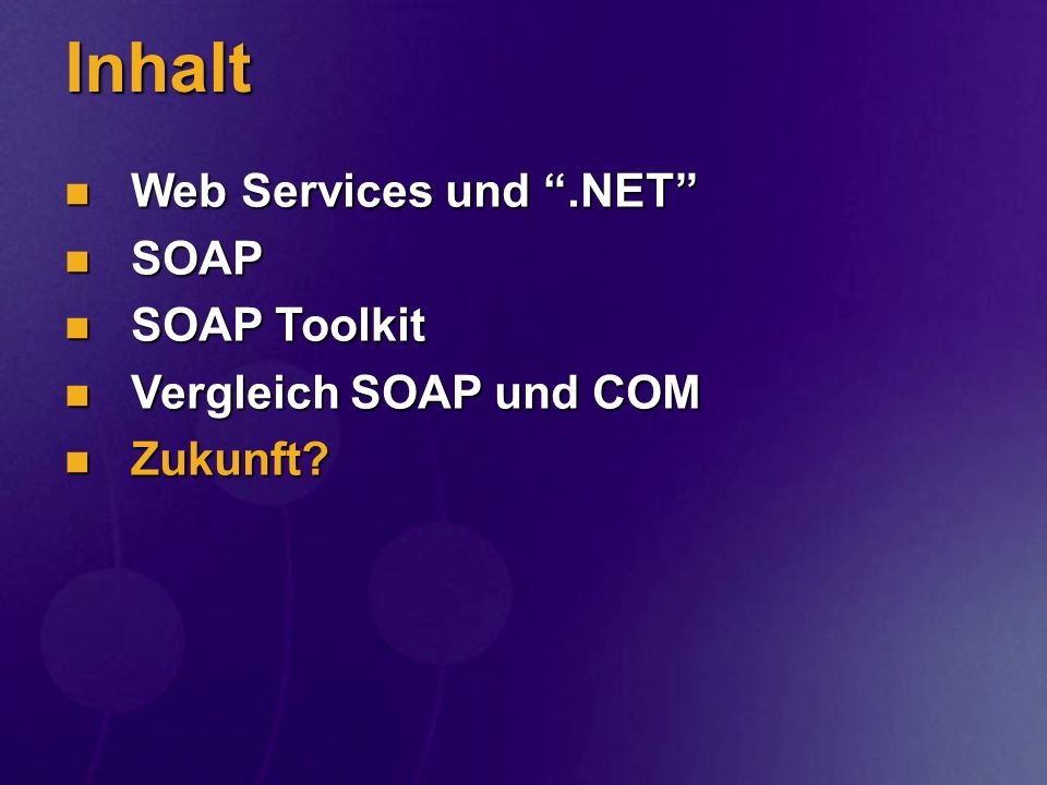 Inhalt Web Services und .NET SOAP SOAP Toolkit