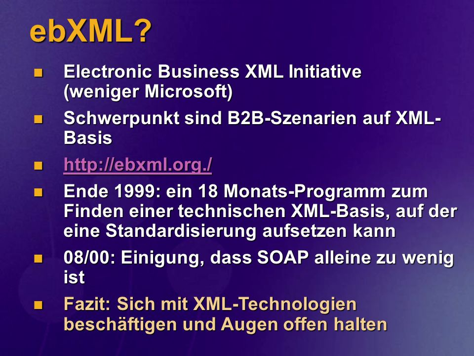 ebXML Electronic Business XML Initiative (weniger Microsoft)