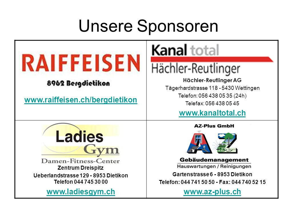 Unsere Sponsoren www.raiffeisen.ch/bergdietikon www.kanaltotal.ch
