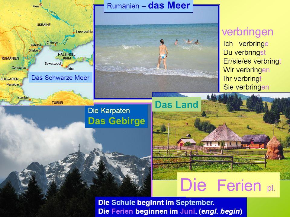 Die Ferien pl. verbringen Das Land Das Gebirge Rumänien – das Meer