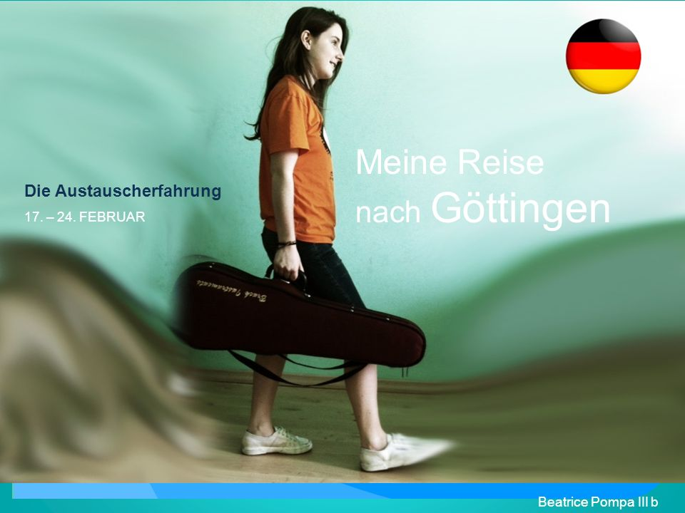 Meine Reise nach Göttingen Die Austauscherfahrung 17. – 24. FEBRUAR