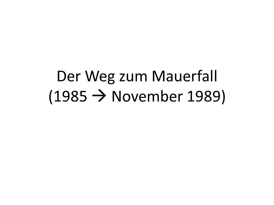 Der Weg zum Mauerfall (1985  November 1989)