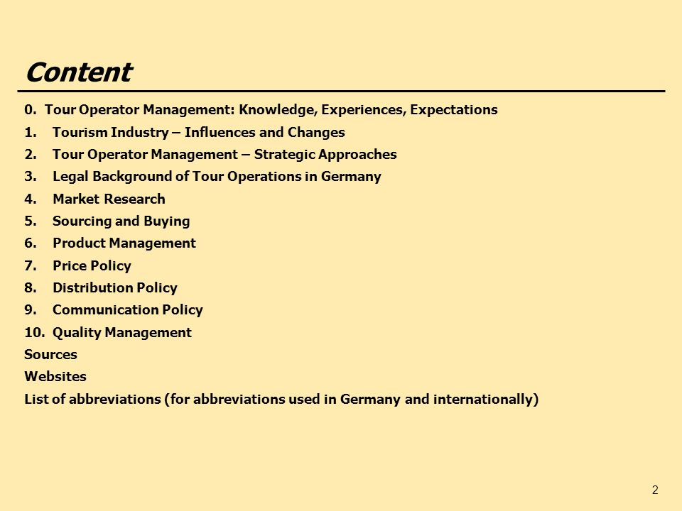 Content0. Tour Operator Management: Knowledge, Experiences, Expectations. Tourism Industry – Influences and Changes.