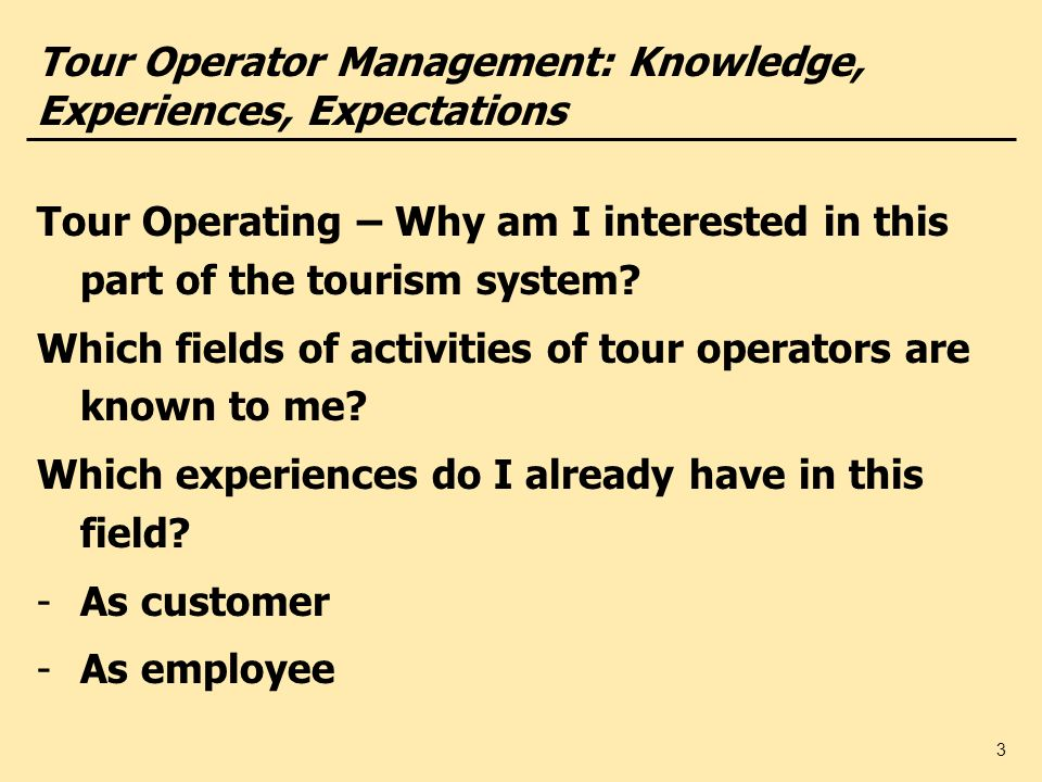 Tour Operator Management: Knowledge, Experiences, Expectations