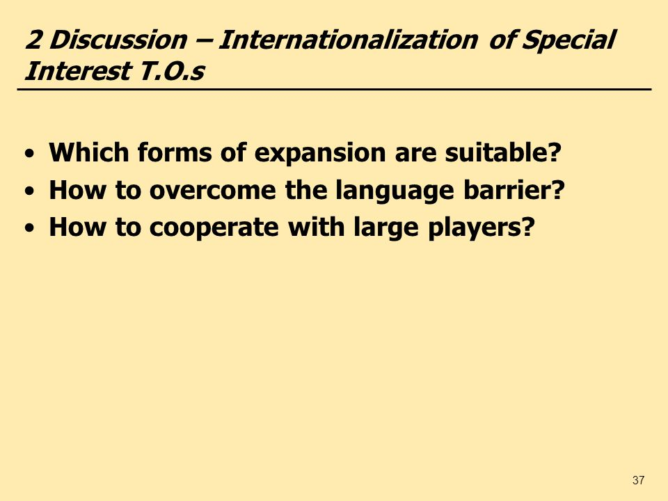 2 Discussion – Internationalization of Special Interest T.O.s
