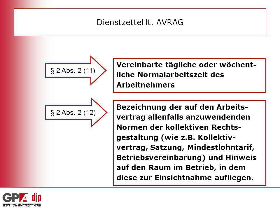Dienstzettel lt. AVRAG § 2 Abs. 2 (11) Vereinbarte tägliche oder wöchent-liche Normalarbeitszeit des Arbeitnehmers.