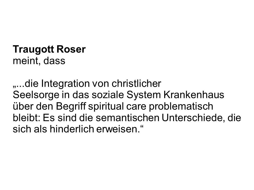 """Traugott Roser meint, dass. """"...die Integration von christlicher."""