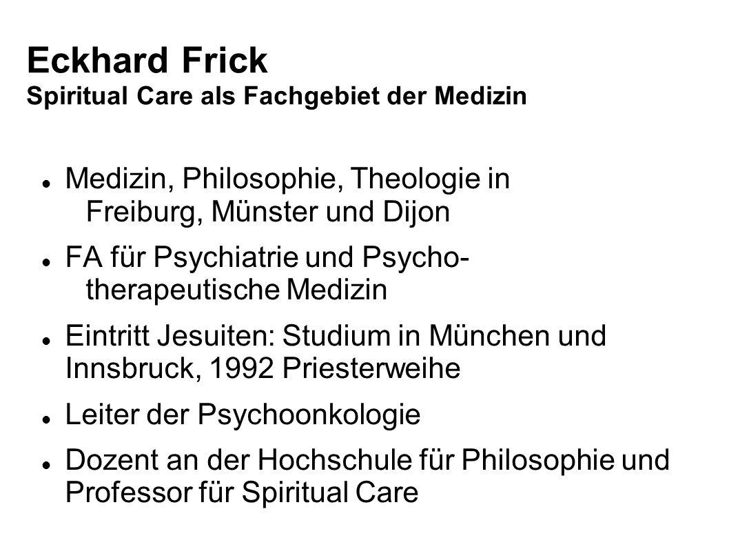 Eckhard Frick Spiritual Care als Fachgebiet der Medizin