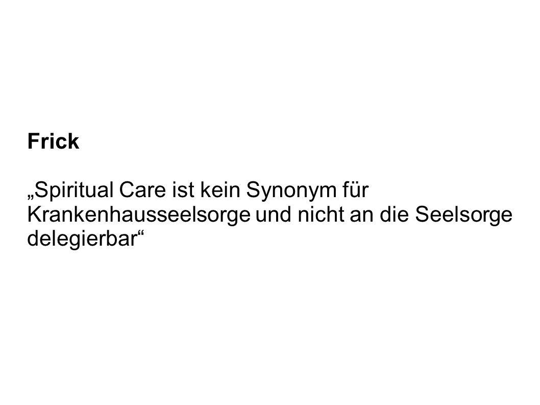 """Frick """"Spiritual Care ist kein Synonym für Krankenhausseelsorge und nicht an die Seelsorge delegierbar"""