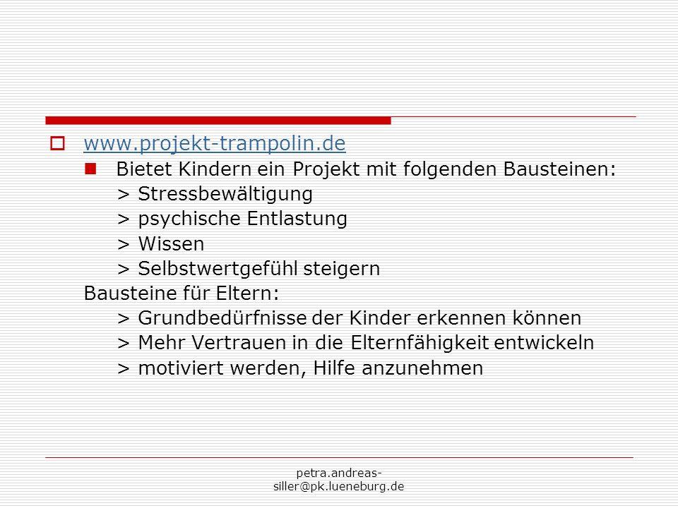 www.projekt-trampolin.de Bietet Kindern ein Projekt mit folgenden Bausteinen: > Stressbewältigung.