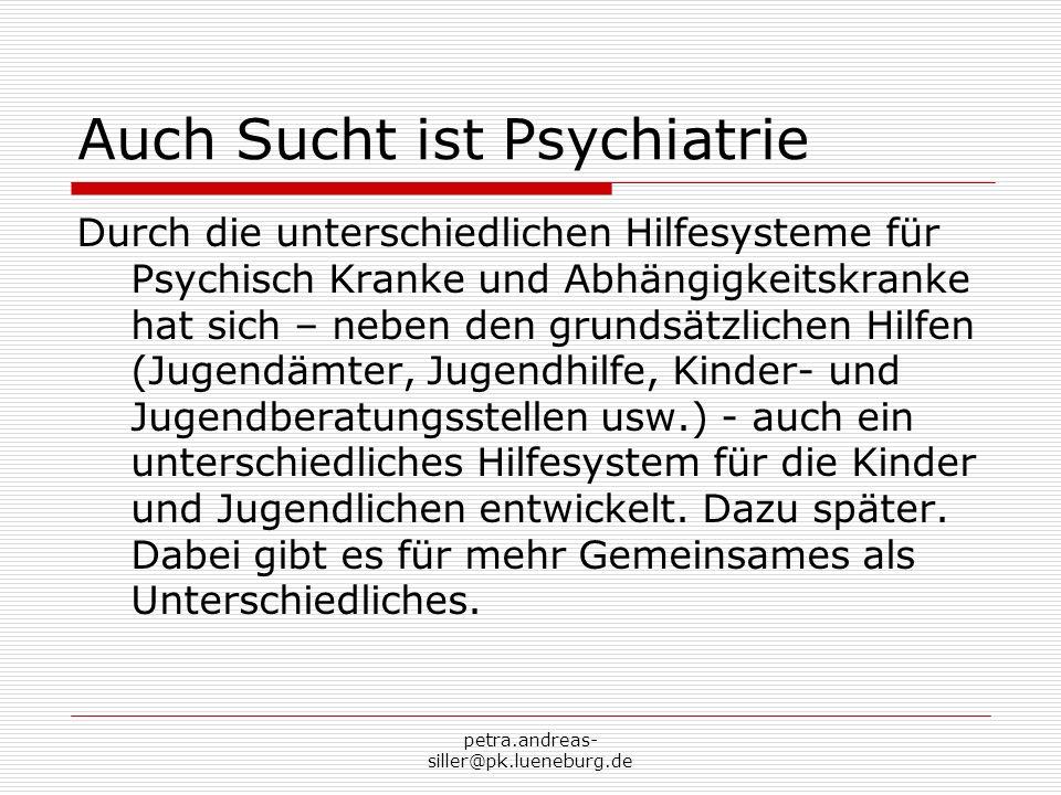 Auch Sucht ist Psychiatrie