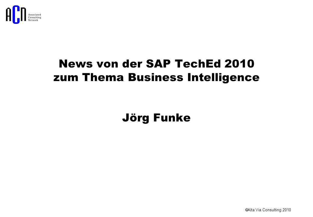 News von der SAP TechEd 2010 zum Thema Business Intelligence Jörg Funke