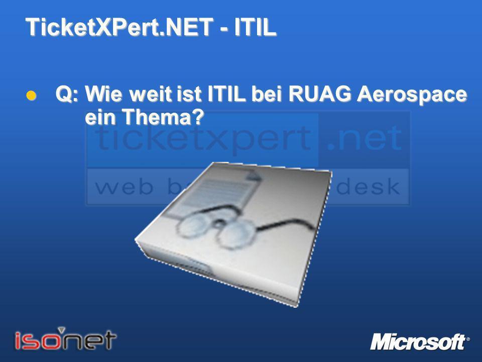 TicketXPert.NET - ITIL Q: Wie weit ist ITIL bei RUAG Aerospace ein Thema