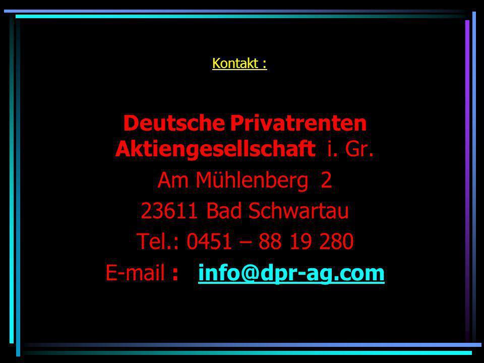 Deutsche Privatrenten Aktiengesellschaft i. Gr. Am Mühlenberg 2
