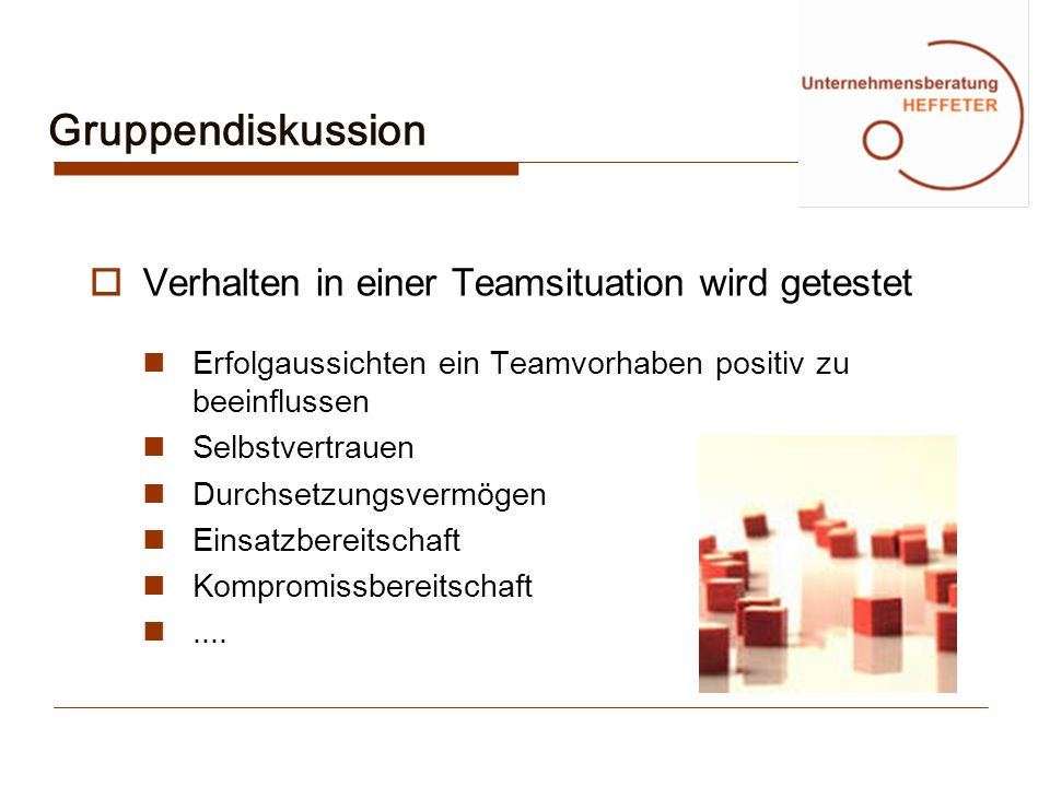 Gruppendiskussion Verhalten in einer Teamsituation wird getestet
