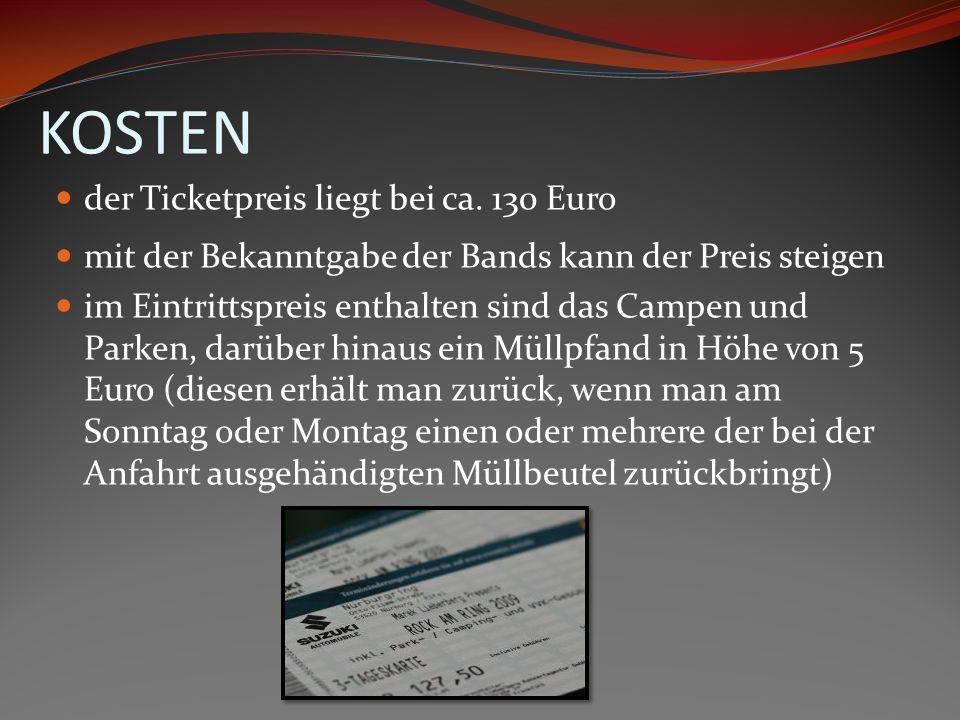 KOSTEN der Ticketpreis liegt bei ca. 130 Euro