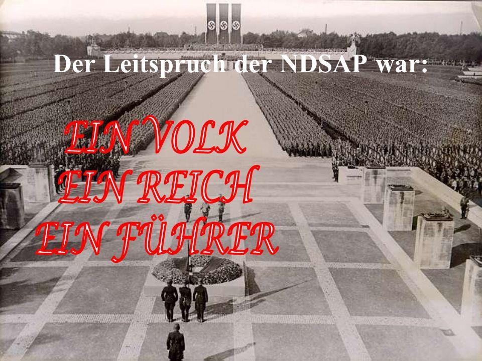 Der Leitspruch der NDSAP war: